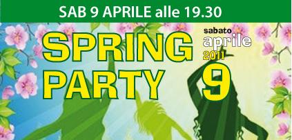 SPRING PARTY – Festa 9 Aprile 2011