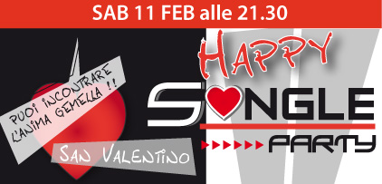 Happy SINGLE PARTY – San Valentino 2012 – con DJ Ciccio aka Roberto Sorbara